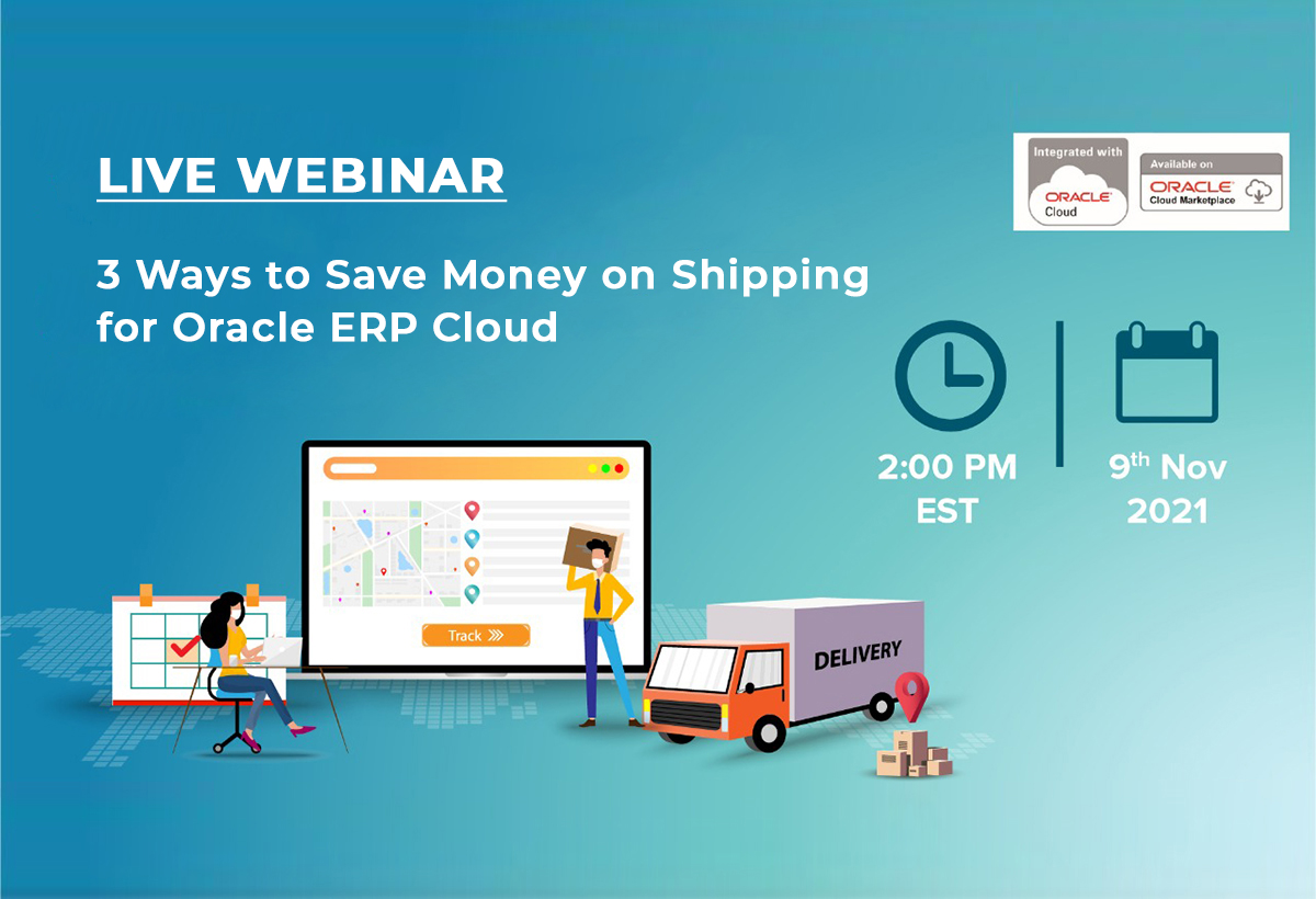 3 Ways to Save Money on Shipping for Oracle ERP Cloud